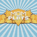 MomPlays